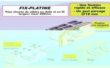 PLATINE POUR CHEMIN CABLE EN DALLE OU EN FIL (MACONNERIE OU IPN)